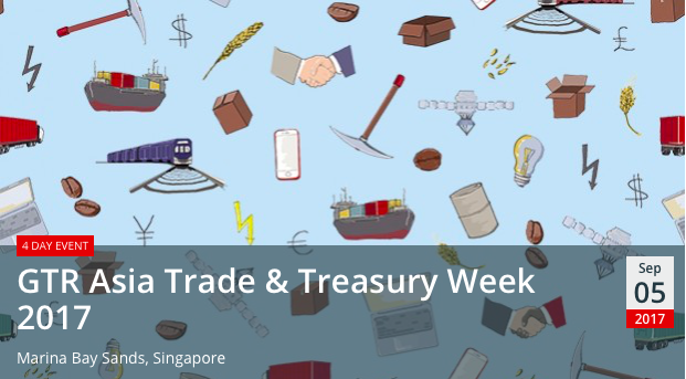 GTR Asia Trade & Treasury Week 2017