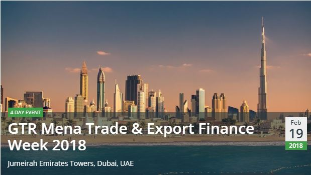 GTR Mena Trade & Export Finance Conference 2018