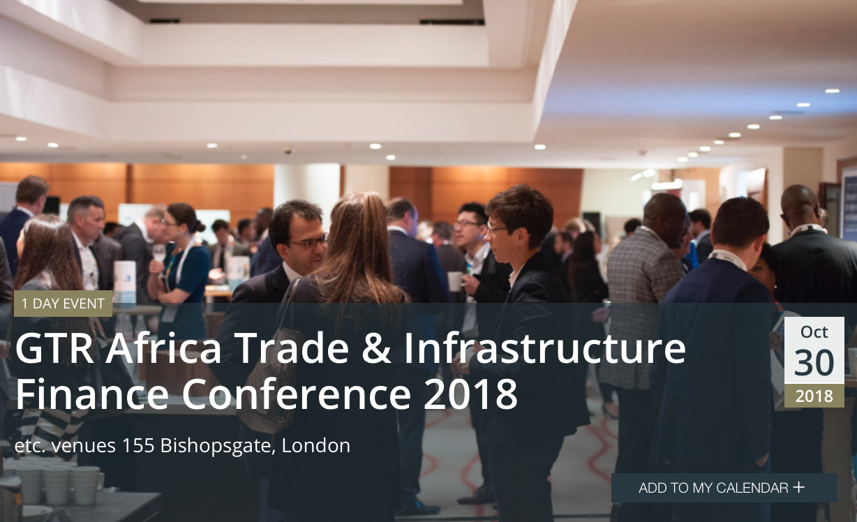 GTR Africa Trade & Infrastructure Finance Conference 2018