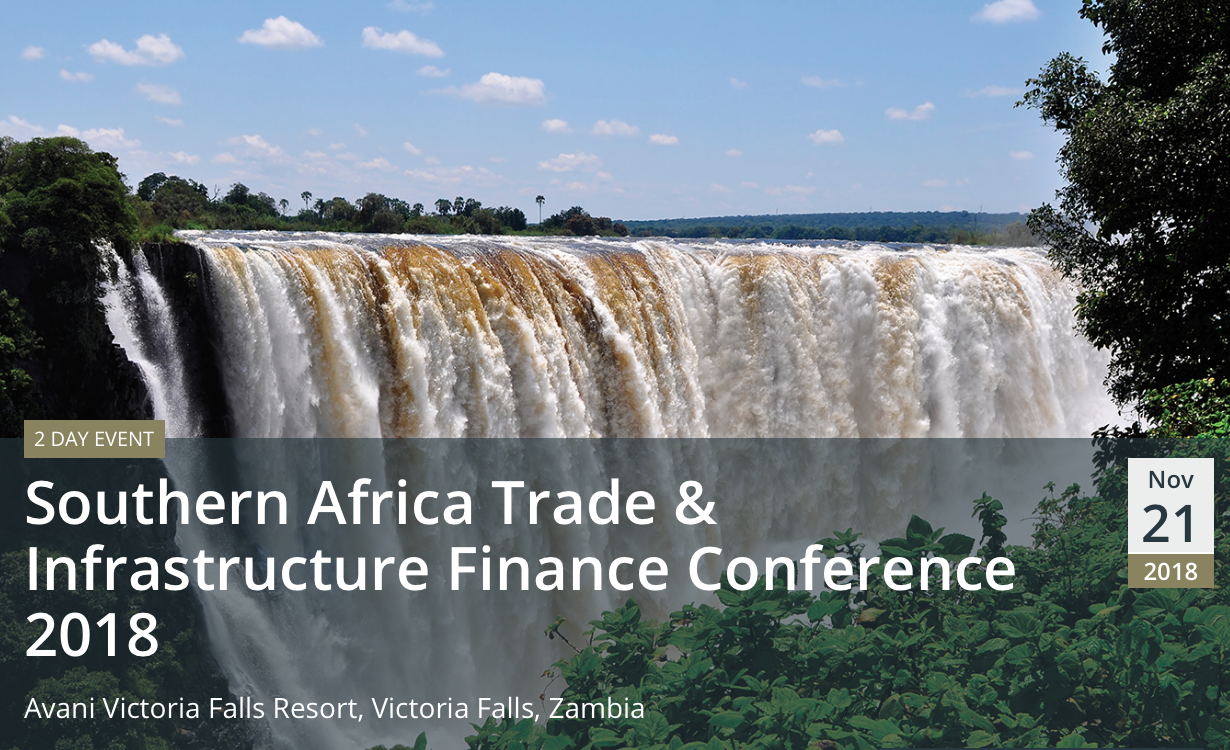 Southern Africa Trade & Infrastructure Finance Conference 2018